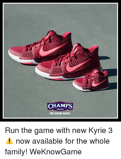 timeless design faf62 aaf1f CHAMPS SPORTS WE KNOW GAME Run the Game With New Kyrie 3 ...