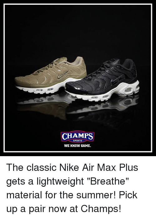 """nike air: CHAMPS  SPORTS  WE KNOW GAME. The classic Nike Air Max Plus gets a lightweight """"Breathe"""" material for the summer! Pick up a pair now at Champs!"""