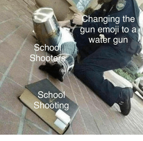 school shooting: Changing the  un emoji to a  water gun  Scho  Shootet  School  Shooting