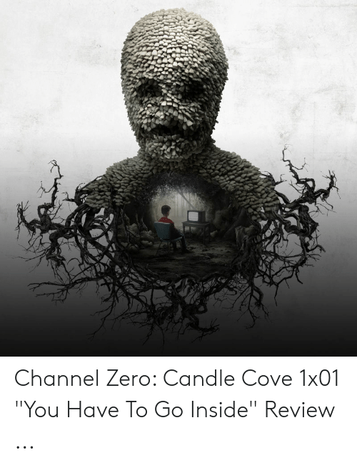 """Channel Zero: Channel Zero: Candle Cove 1x01 """"You Have To Go Inside"""" Review ..."""