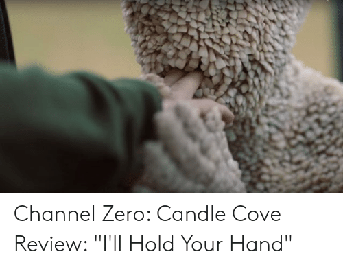 """Channel Zero: Channel Zero: Candle Cove Review: """"I'll Hold Your Hand"""""""
