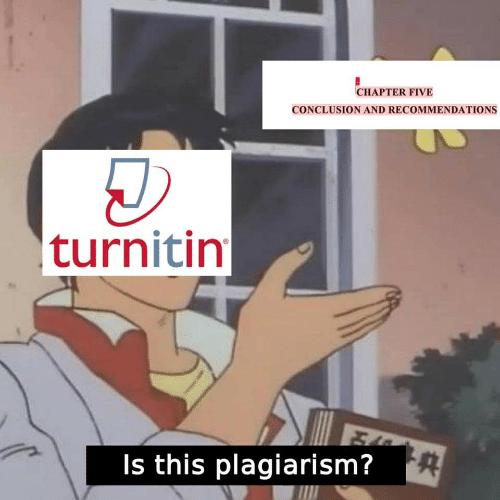 Turnitin, Plagiarism, and Five: CHAPTER FIVE  CONCLUSION AND RECOMMENDATIONS  turnitin  Is this plagiarism?