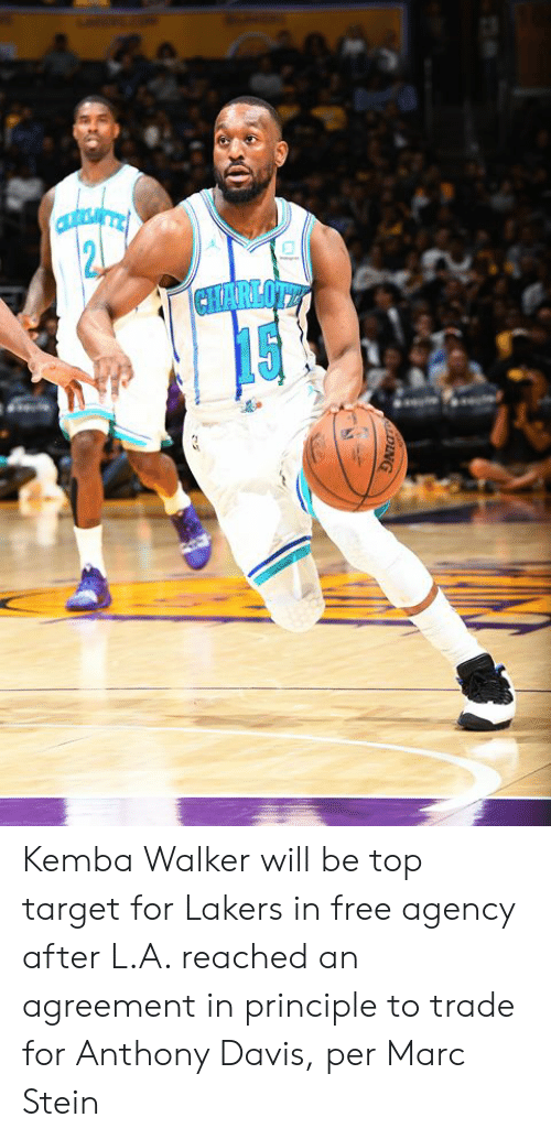 Los Angeles Lakers, Target, and Anthony Davis: CHARLOTE  DING Kemba Walker will be top target for Lakers in free agency after L.A. reached an agreement in principle to trade for Anthony Davis, per Marc Stein