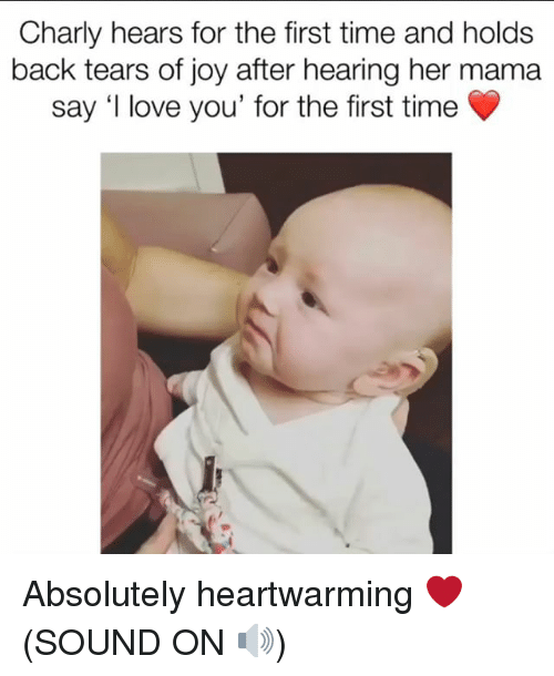 Love, Memes, and I Love You: Charly hears for the first time and holds  back tears of joy after hearing her mama  say 'I love you' for the first time Absolutely heartwarming ❤️ (SOUND ON 🔊)