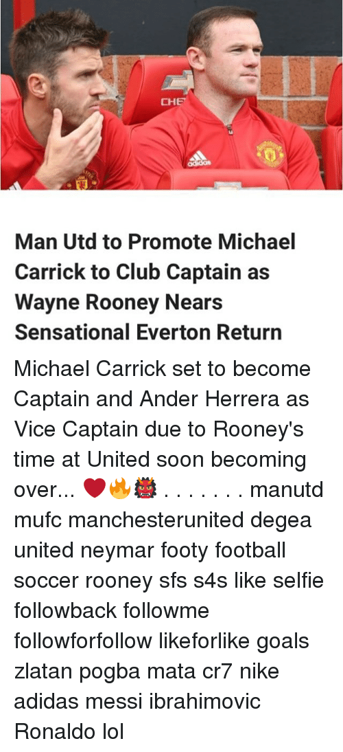 Sensational: CHE  ui  Man Utd to Promote Michael  Carrick to Club Captain as  Wayne Rooney Nears  Sensational Everton Return Michael Carrick set to become Captain and Ander Herrera as Vice Captain due to Rooney's time at United soon becoming over... ❤️🔥👹 . . . . . . . manutd mufc manchesterunited degea united neymar footy football soccer rooney sfs s4s like selfie followback followme followforfollow likeforlike goals zlatan pogba mata cr7 nike adidas messi ibrahimovic Ronaldo lol