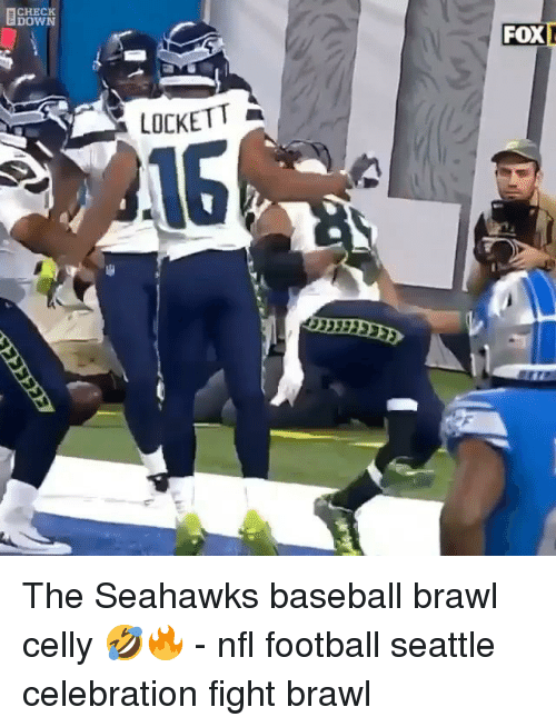 brawl: CHECK  DOWN  FOX  OCKETT  16 The Seahawks baseball brawl celly 🤣🔥 - nfl football seattle celebration fight brawl