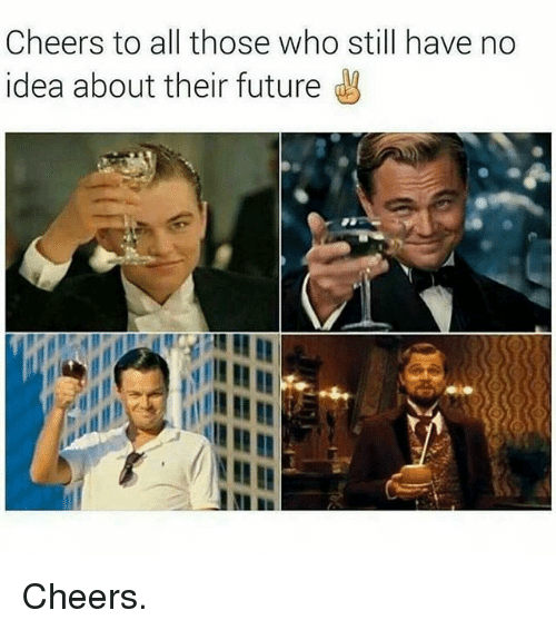 Future, Gym, and Cheers: Cheers to all those who still have no  idea about their future Cheers.