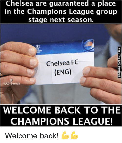 Chelsea Fc: Chelsea are guaranteed a place  in the Champions League group  stage next season.  Chelsea FC  (ENG)  ZLAD football  WELCOME BACK TO THE  CHAMPIONS LEAGUE! Welcome back! 💪💪