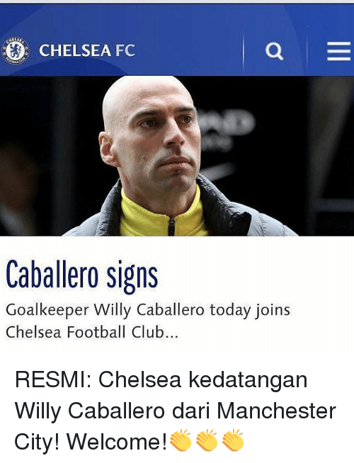 Chelsea Fc: CHELSEA FC  Caballero signs  Goalkeeper Willy Caballero today joins  Chelsea Football Club... RESMI: Chelsea kedatangan Willy Caballero dari Manchester City! Welcome!👏👏👏