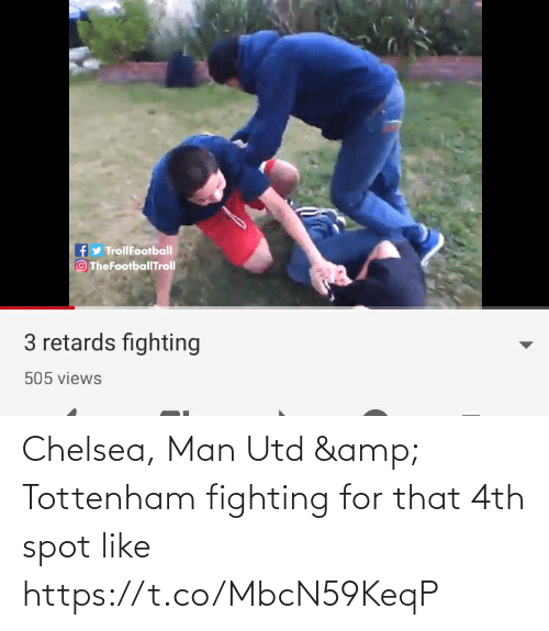 spot: Chelsea, Man Utd & Tottenham fighting for that 4th spot like https://t.co/MbcN59KeqP