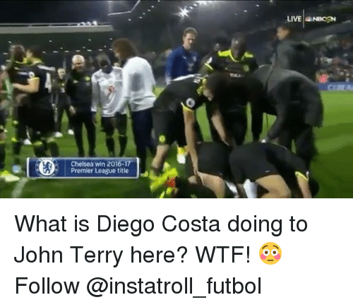 John Terry: Chelsea win 2016-17  Premier League title  LIVE  NBCSN What is Diego Costa doing to John Terry here? WTF! 😳 Follow @instatroll_futbol