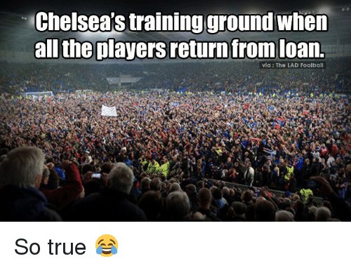 Football, Memes, and True: Chelsea's training ground when  all the players return from loan.  via : The LAD Football So true 😂