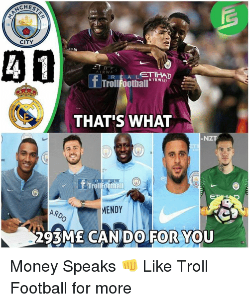 Trollings: CHES  18  CITY  AD  AIRWA  Errol!hot  R E A L  TrollFootball  THAT'S WHAT  NZT  RE  F TrO  A L  Trollfootball  MENDY  CANDO FOR YOU  CANDO FORYou  0 Money Speaks 👊  Like Troll Football for more
