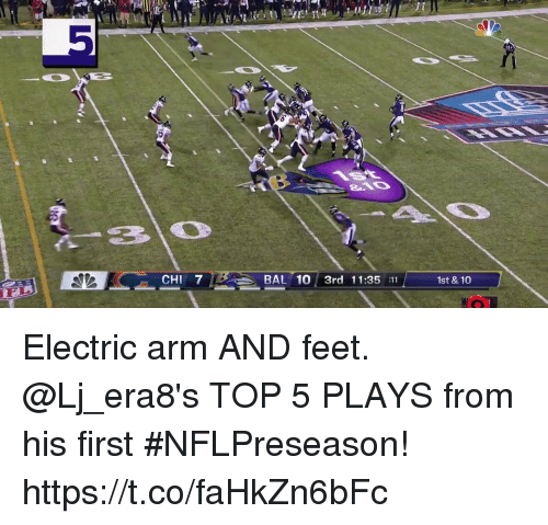 Memes, 🤖, and Feet: CHI 7  BAL 10 3rd 11:35:11  1st & 10 Electric arm AND feet.  @Lj_era8's TOP 5 PLAYS from his first #NFLPreseason! https://t.co/faHkZn6bFc
