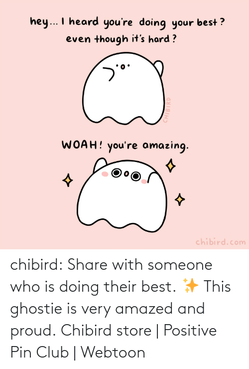 store: chibird:  Share with someone who is doing their best. ✨ This ghostie is very amazed and proud.  Chibird store | Positive Pin Club | Webtoon