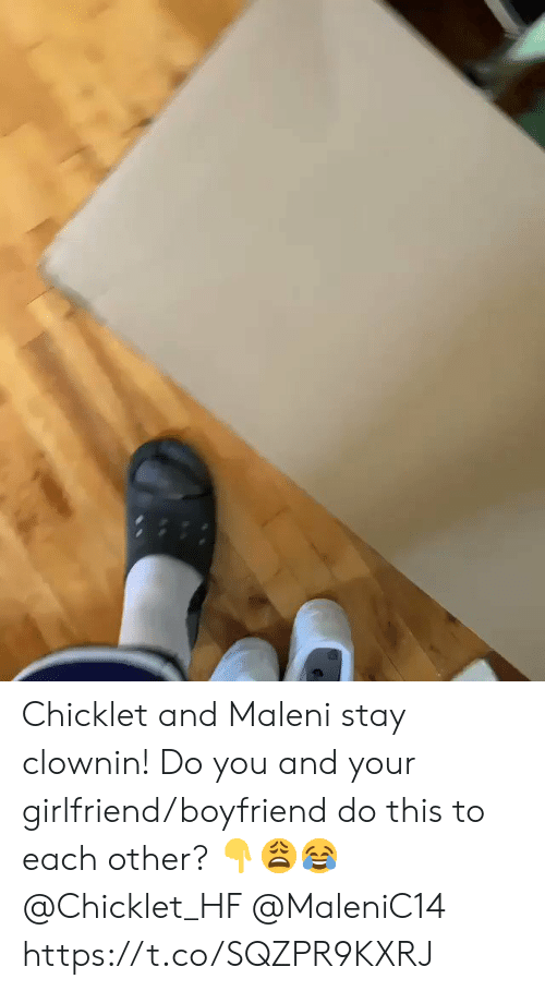 Clownin: Chicklet and Maleni stay clownin! Do you and your girlfriend/boyfriend do this to each other? ??? @Chicklet_HF @MaleniC14 https://t.co/SQZPR9KXRJ