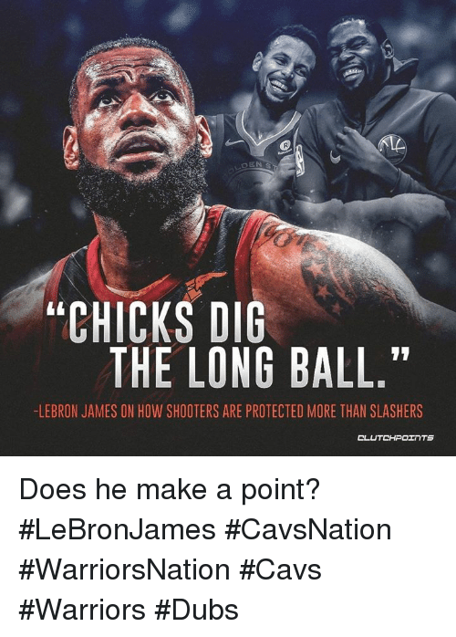 "Cavs, LeBron James, and Shooters: ""CHICKS DIG  THE LONG BALL.""  -LEBRON JAMES ON HOW SHOOTERS ARE PROTECTED MORE THAN SLASHERS Does he make a point? #LeBronJames #CavsNation #WarriorsNation #Cavs #Warriors #Dubs"