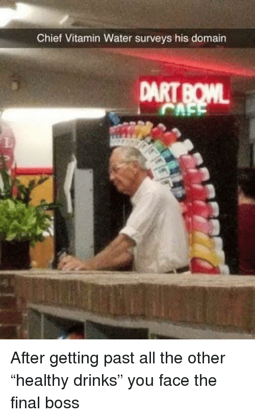 """Final boss: Chief Vitamin Water surveys his domain After getting past all the other """"healthy drinks"""" you face the final boss"""