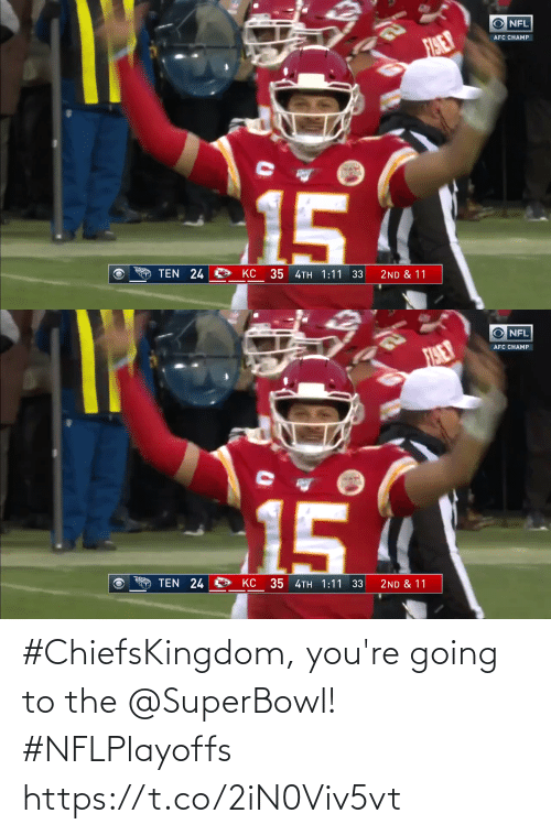 Superbowl: #ChiefsKingdom, you're going to the @SuperBowl! #NFLPlayoffs https://t.co/2iN0Viv5vt