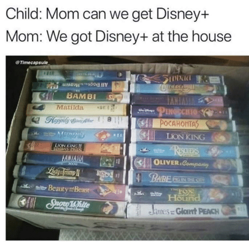 beauty: Child: Mom can we get Disney+  Mom: We got Disney+ at the house  Timecapsule  SInbad  DEDE  All DogsHeaven  BAMBI  VVERVI  PINGECHIO  Matilda  POCAHONTAS  MERMAID  LION KING  LION KING II  ReauERS  DOTULASMOIS  FANIASIA  OLIVER.Company  2000  Laiy framp I  BABE  PIG IN THE CIV  l Beauty Beasr  Hound  CSuono 1White  R15  James = Glat PEACH