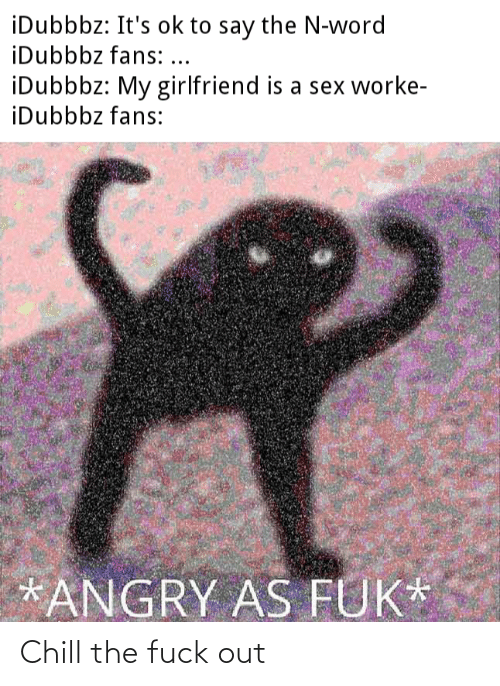 Fuck Out: Chill the fuck out