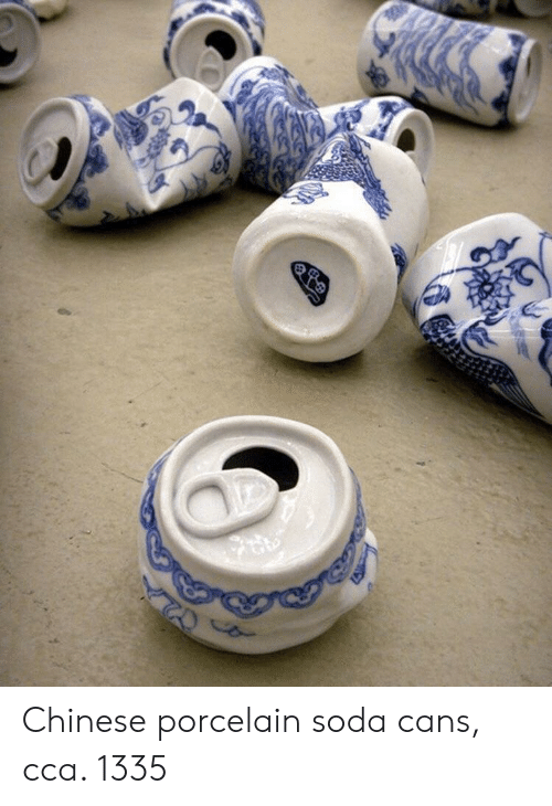 Soda, Chinese, and Cca: Chinese porcelain soda cans, cca. 1335