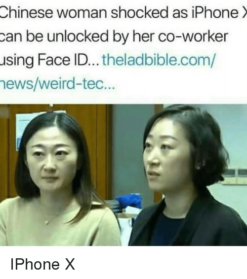 Accidental Racism: Chinese  woman shocked as iPhone  can be unlocked by her co-worker  using Face ID... theladbible.com/  ews/weird-tec.. IPhone X