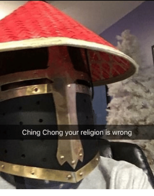 Your Religion: Ching Chong your religion is wrong