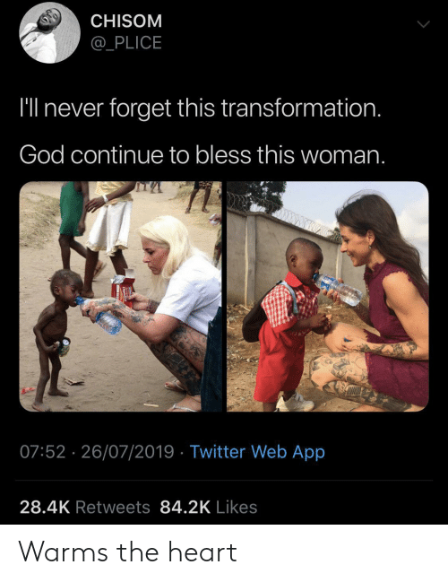 transformation: CHISOM  _PLICE  I'll never forget this transformation.  God continue to bless this woman.  07:52 26/07/2019 Twitter Web App  28.4K Retweets 84.2K Likes Warms the heart