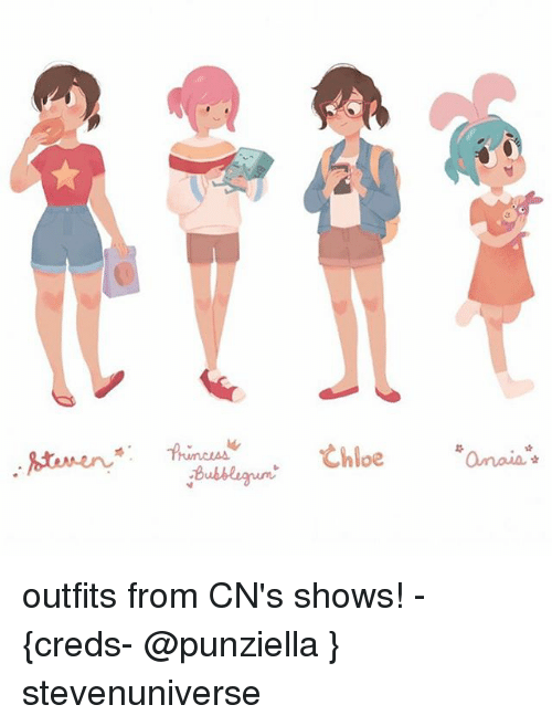 Memes, 🤖, and Chloe: Chloe  amaia outfits from CN's shows! - {creds- @punziella } stevenuniverse