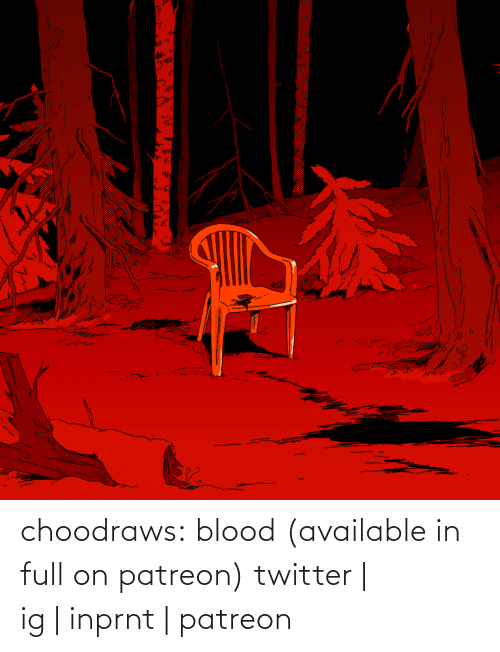 Full On: choodraws:  blood (available in full on patreon) twitter | ig|inprnt | patreon
