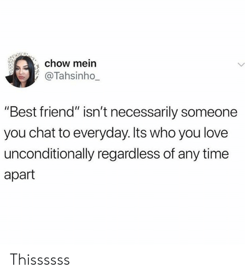 "Best Friend, Dank, and Love: chow mein  @Tahsinho_  ""Best friend"" isn't necessarily someone  you chat to everyday. Its who you love  unconditionally regardless of any time  apart Thissssss"