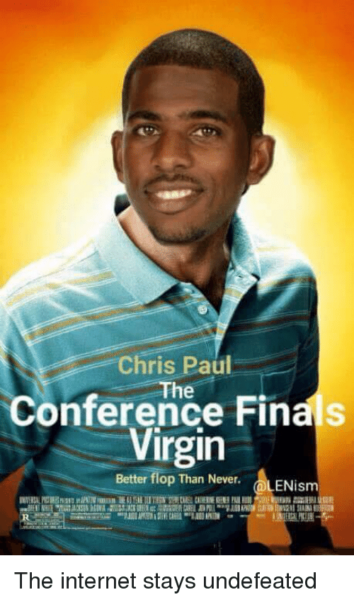 Conference Finals: Chris Paul  Conference Finals  Virgin  Better flop Than Never.  ENism The internet stays undefeated