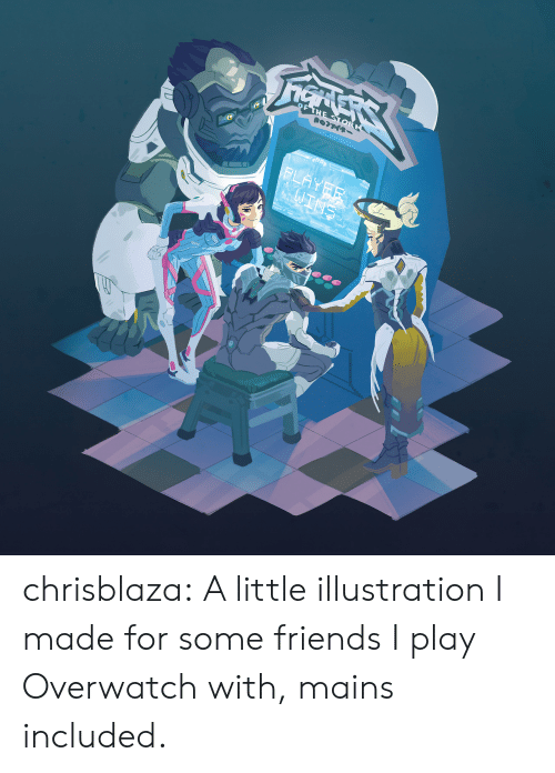 Play Overwatch: chrisblaza:  A little illustration I made for some friends I play Overwatch with, mains included.