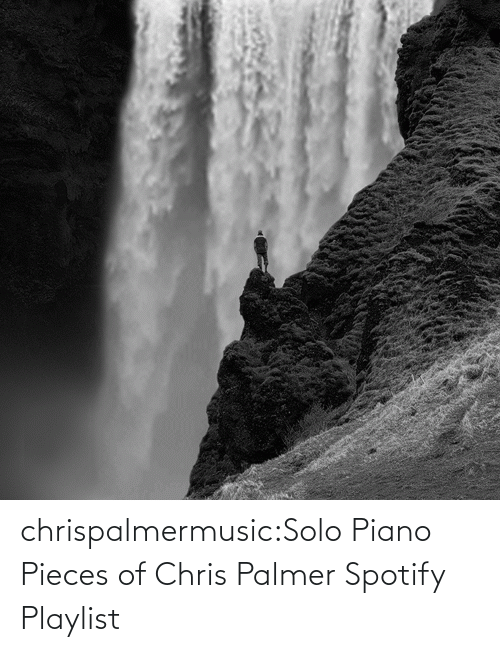 Pieces: chrispalmermusic:Solo Piano Pieces of Chris Palmer Spotify Playlist