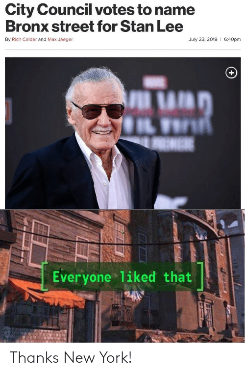 eme: City Council votes to name  Bronx street for Stan Lee  By Rich Calder and Max Jaeger  July 23, 2019 6:40pm  EME  Everyone 1iked that Thanks New York!