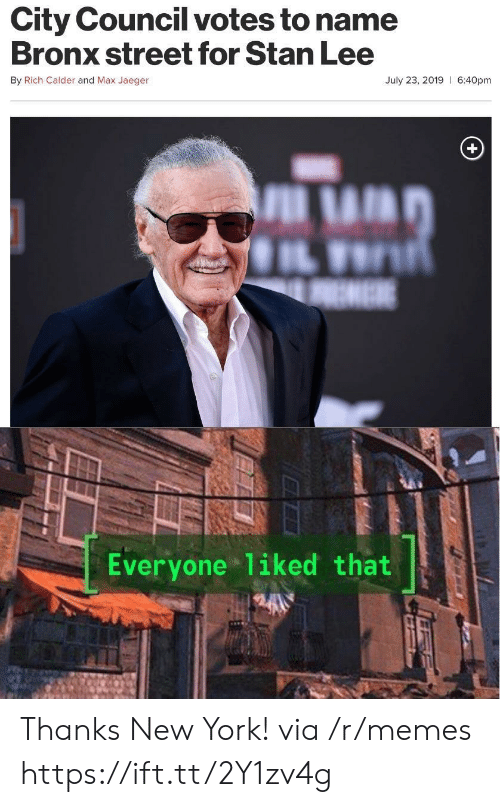 calder: City Council votes to name  Bronx street for Stan Lee  By Rich Calder and Max Jaeger  July 23, 2019 6:40pm  EME  Everyone 1iked that Thanks New York! via /r/memes https://ift.tt/2Y1zv4g