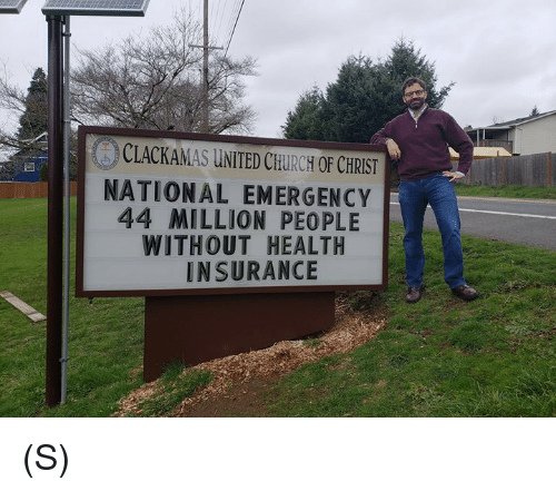 Church, Health Insurance, and United: CLACKAMAS UNITED CHURCH OF CHRIST  NATIONAL EMERGENCY  44 MILLION PEOPLE  WITHOUT HEALTH  INSURANCE (S)