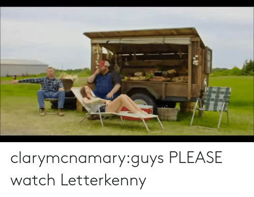 Letterkenny: clarymcnamary:guys PLEASE watch Letterkenny