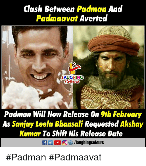 Date, Indianpeoplefacebook, and Clash: Clash Between Padman And  Padmaavat Averted  AUGHING  Padman Will Now Release On 9th February  As Sanjay Leela Bhansali Requested Akshajy  Kumar To Shift His Release Date #Padman #Padmaavat