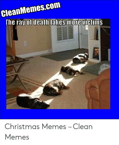 CleanMemescom the Rav of Death Takes More Uictims Christmas
