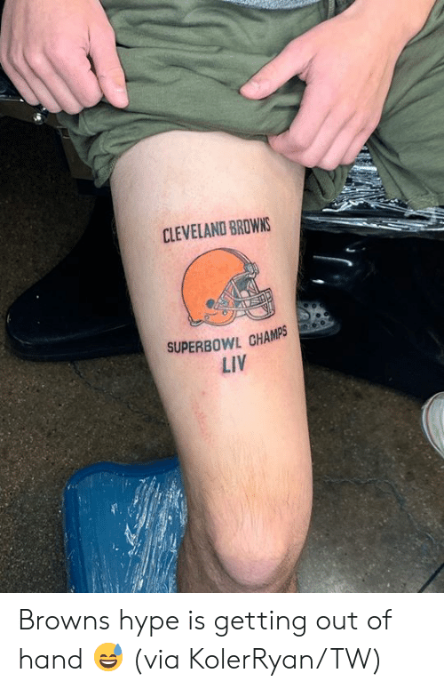 Superbowl: CLEVELAND BROWNS  SUPERBOWL CHAMPS  LIV Browns hype is getting out of hand 😅  (via KolerRyan/TW)