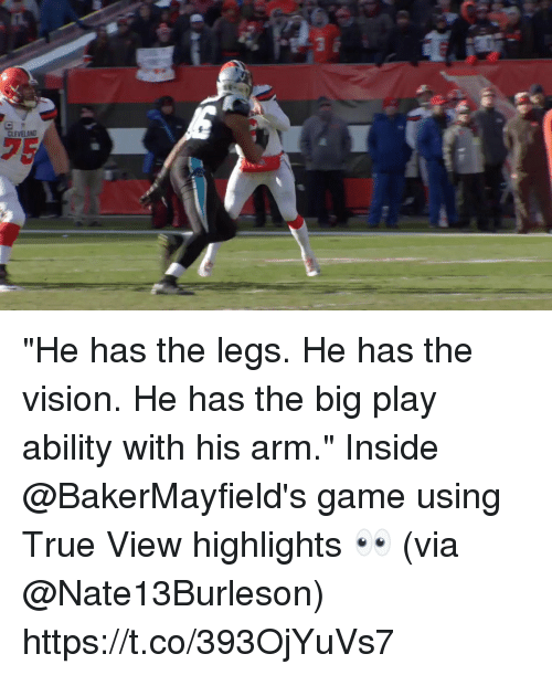"""the vision: CLEVELANT """"He has the legs. He has the vision. He has the big play ability with his arm.""""  Inside @BakerMayfield's game using True View highlights 👀 (via @Nate13Burleson) https://t.co/393OjYuVs7"""