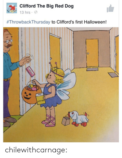 red dog: Clifford The Big Red Dog  13 hrs.  #ThrowbackThursday to Clifford's first Halloween!  UNIGE chilewithcarnage: