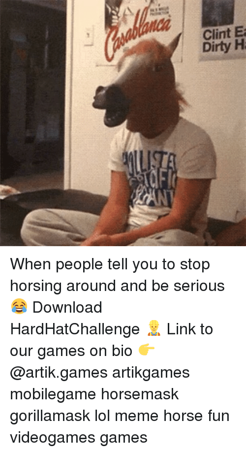 Meme Horse: Clint E  Dirty H When people tell you to stop horsing around and be serious 😂 Download HardHatChallenge 👷 Link to our games on bio 👉 @artik.games artikgames mobilegame horsemask gorillamask lol meme horse fun videogames games