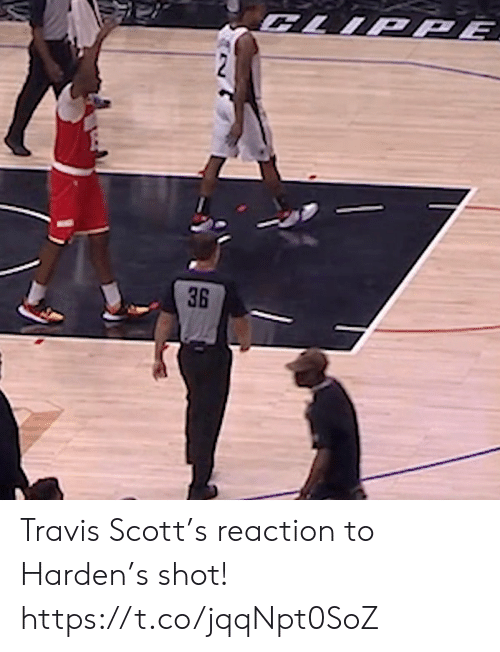 Travis Scott: CLIPPĒ  36 Travis Scott's reaction to Harden's shot!  https://t.co/jqqNpt0SoZ
