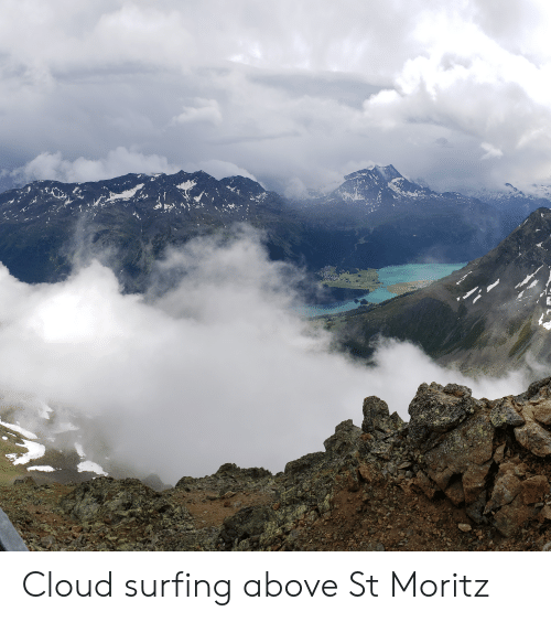 Cloud,  Surfing, and Above: Cloud surfing above St Moritz