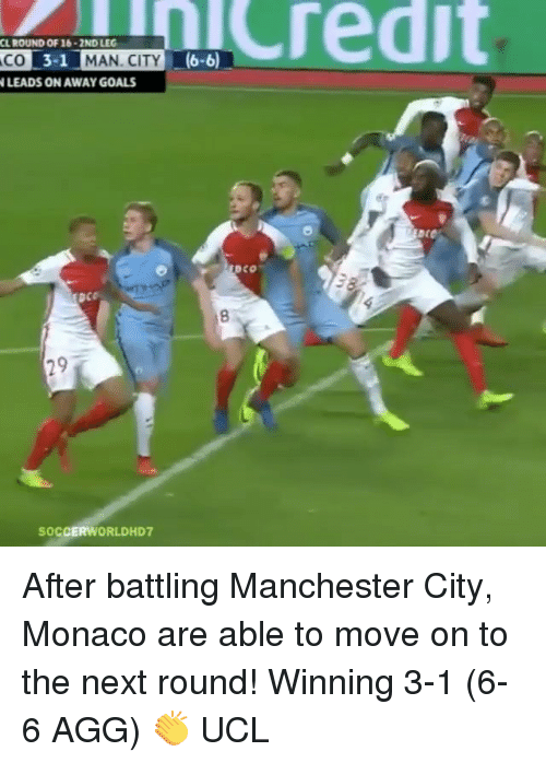 agg: CLROUND OF CO 3-1 MAN. CITY  N LEADS ON SOCCER WORLD HD7  (6-6) After battling Manchester City, Monaco are able to move on to the next round! Winning 3-1 (6-6 AGG) 👏 UCL