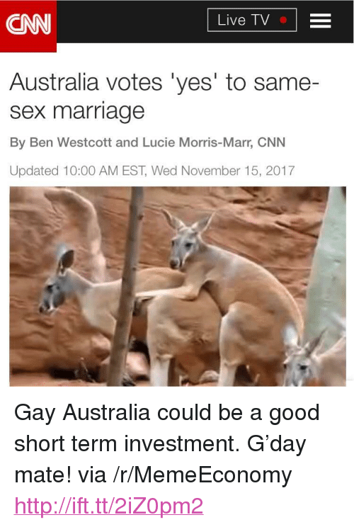 """cnn.com, Marriage, and Sex: CN  Live TV-  Australia votes 'yes' to same-  sex marriage  By Ben Westcott and Lucie Morris-Marr, CNN  Updated 10:00 AM EST, Wed November 15, 2017 <p>Gay Australia could be a good short term investment. G'day mate! via /r/MemeEconomy <a href=""""http://ift.tt/2iZ0pm2"""">http://ift.tt/2iZ0pm2</a></p>"""