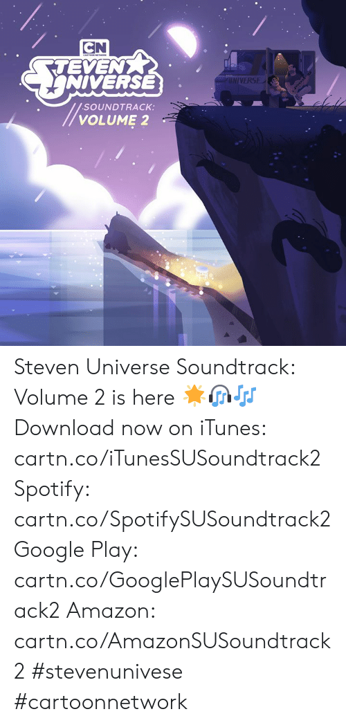 Google Play: CN  TEVEN  NIVERSE  UNIVERSE  SOUNDTRACK:  VOLUME 2 Steven Universe Soundtrack: Volume 2 is here 🌟🎧🎶  Download now on iTunes: cartn.co/iTunesSUSoundtrack2  Spotify: cartn.co/SpotifySUSoundtrack2  Google Play: cartn.co/GooglePlaySUSoundtrack2  Amazon: cartn.co/AmazonSUSoundtrack2  #stevenunivese #cartoonnetwork